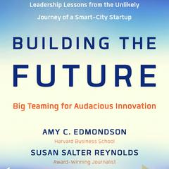 Building the Future by Amy Edmondson audiobook