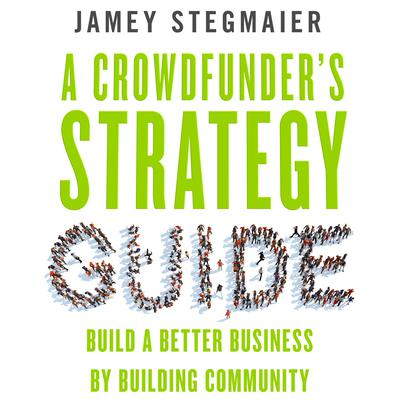 A Crowdfunder's Strategy Guide by John S. D. Eisenhower audiobook