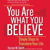 You Are What You Believe by  Kenneth Blanchard PhD audiobook