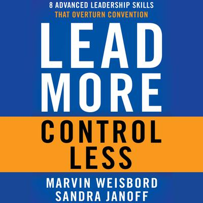 Lead More, Control Less by Marvin R. Weisbord audiobook