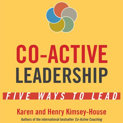 Co-Active Leadership by Henry Kimsey-House audiobook