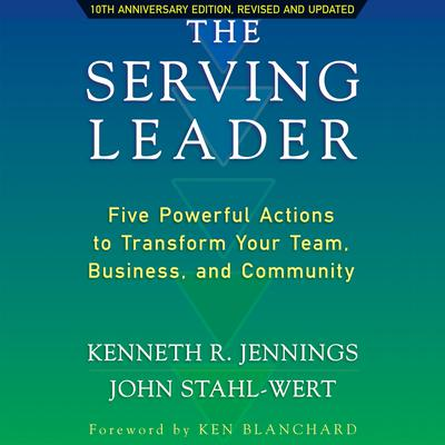 The Serving Leader by Ken Jennings audiobook