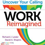 Work Reimagined by  Richard J. Leider audiobook