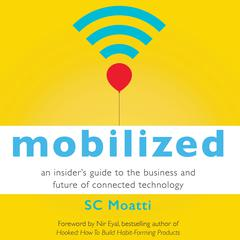 Mobilized by Nir Eyal audiobook