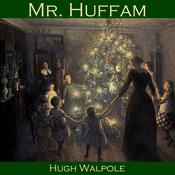 Mr. Huffam by  Hugh Walpole audiobook