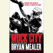 Muck City by  Bryan Mealer audiobook