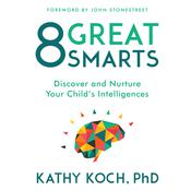 8 Great Smarts by  Kathy Koch audiobook