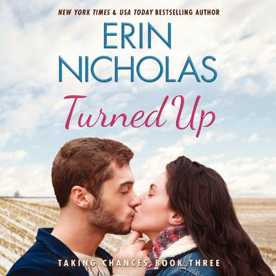 Turned Up by Erin Nicholas audiobook