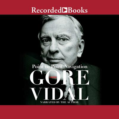 Point to Point Navigation by Gore Vidal audiobook