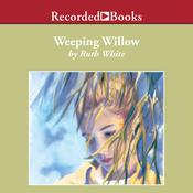 Weeping Willow by  Ruth White audiobook