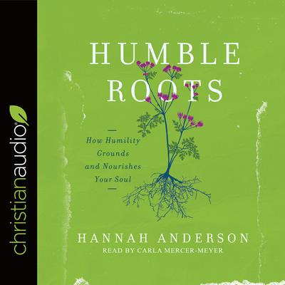 Humble Roots by Hannah Anderson audiobook