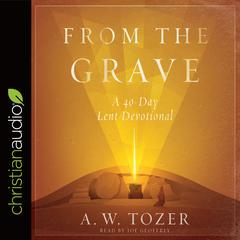 From the Grave by A. W. Tozer audiobook