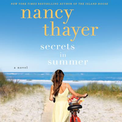 Secrets in Summer by Nancy Thayer audiobook