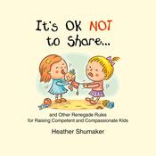 It's Ok Not to Share… by  Heather Shumaker audiobook