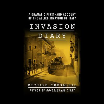 Invasion Diary by Richard Tregaskis audiobook