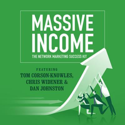 MASSIVE Income by Tom Corson-Knowles audiobook