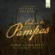 Out on the Pampas by  George Alfred Henty audiobook