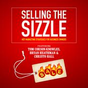 Selling the Sizzle by  Tom Corson-Knowles audiobook
