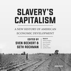 Slavery's Capitalism by Sven Beckert audiobook