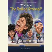 Who Are the Rolling Stones? by  Dana Meachen Rau audiobook