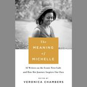 The Meaning of Michelle by  Veronica Chambers audiobook