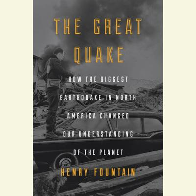 The Great Quake by Henry Fountain audiobook