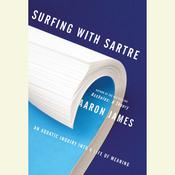 Surfing with Sartre by  Aaron James audiobook