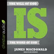The Will of God is the Word of God by  James MacDonald audiobook