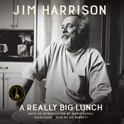 A Really Big Lunch by  Jim Harrison audiobook
