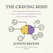 The Craving Mind by  Judson Brewer audiobook