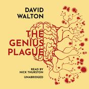 The Genius Plague by  David Walton audiobook
