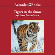 Tigers in the Snow by  Peter Matthiessen audiobook