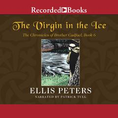 The Virgin in the Ice by Ellis Peters audiobook