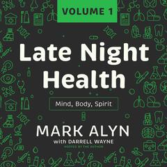 Late Night Health, Vol. 1 by Mark Alyn audiobook
