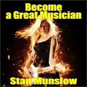 Become A Great Musician by  Stan Munslow audiobook
