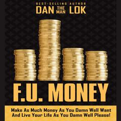 F.U. Money by Dan Lok audiobook