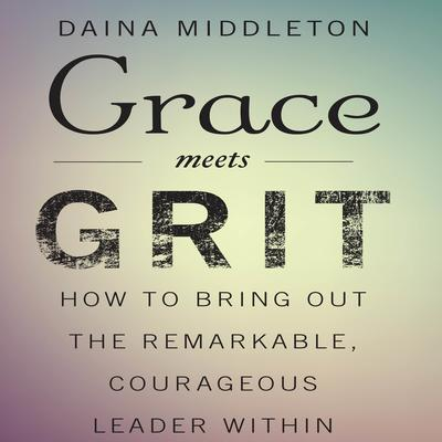 Grace Meets Grit by Dana Middleton audiobook