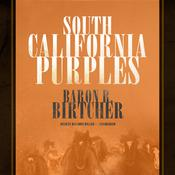 South California Purples by  Baron R. Birtcher audiobook