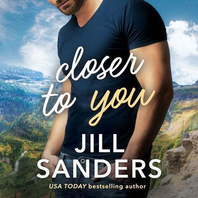 Closer to You by Jill Sanders audiobook