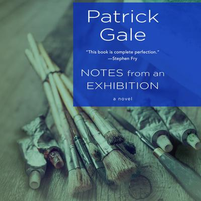 Notes from an Exhibition by Patrick Gale audiobook
