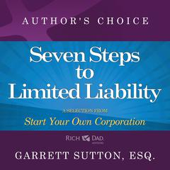 Seven Steps to Achieve Limited Liability by Garrett Sutton audiobook