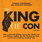 The King of Con by Thomas Giacomaro, Natasha Stoynoff