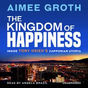 The Kingdom of Happiness by  Aimee Groth audiobook