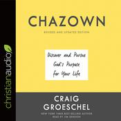 Chazown, Revised and Updated Edition by  Craig Groeschel audiobook