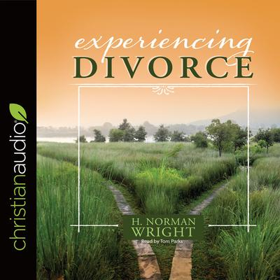 Experiencing Divorce by H. Norman Wright audiobook