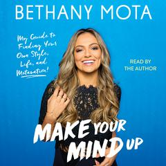 Make Your Mind Up by Bethany Mota audiobook