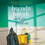 Until You Loved Me by  Brenda Novak audiobook