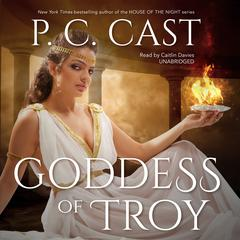 Goddess of Troy by P. C. Cast audiobook