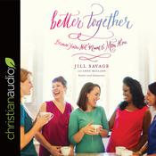 Better Together by  Jill Savage audiobook