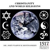 Christianity and World Religions by  Dr. John Warwick Montgomery audiobook